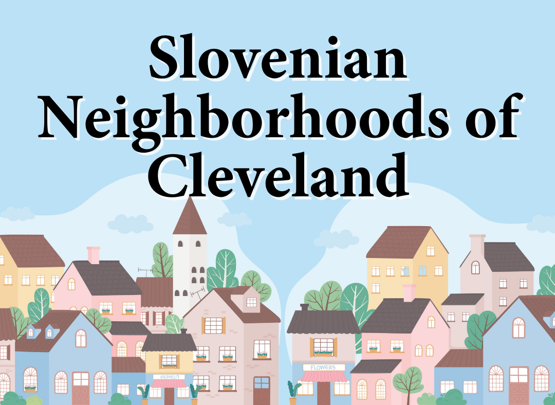Virtual Panel Discussion | Slovenian Neighborhoods of Cleveland