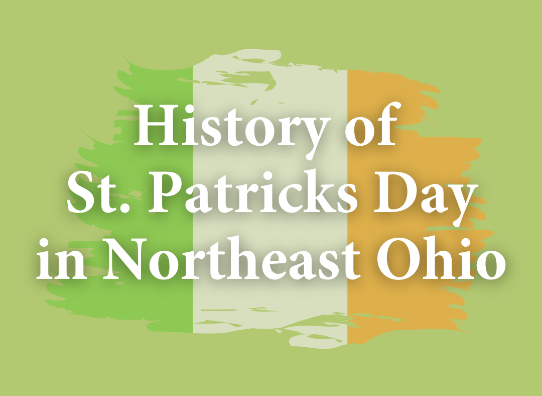 History of St. Patricks Day in Northeast Ohio